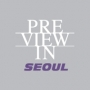 Preview in Seoul, Séoul